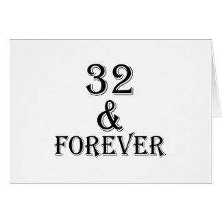 32 And  Forever Birthday Designs Card