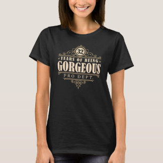32nd Birthday (32 Years Of Being Gorgeous) T-Shirt