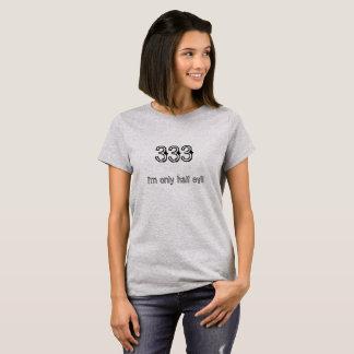 333 I'm Only Half Evil Grey T-Shirt
