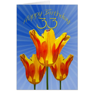 33rd Birthday card, tulips full of sunshine Card