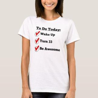 33rd Birthday Checklist T-Shirt