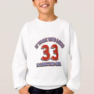 33rd birthday design sweatshirt