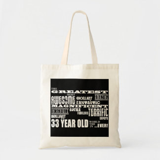 33rd Birthday Party Greatest Thirty Three Year Old Budget Tote Bag