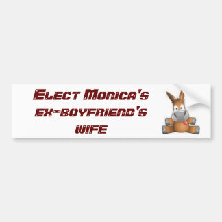 3466028847, Elect Monica's ex-boyfriend's wife Car Bumper Sticker