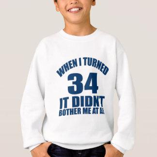 34 Birthday Designs Sweatshirt