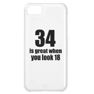 34 Is Great When You Look Birthday iPhone 5C Case