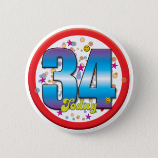34th Birthday Today v2 6 Cm Round Badge