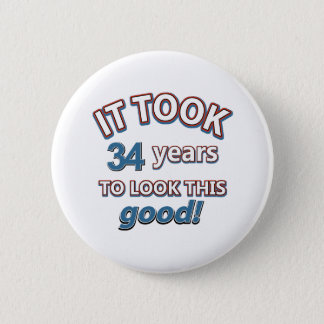 34th year birthday designs 6 cm round badge