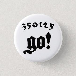 350125 Go! 3 Cm Round Badge