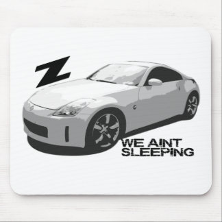 350Z Aint sleeping Mouse Pad