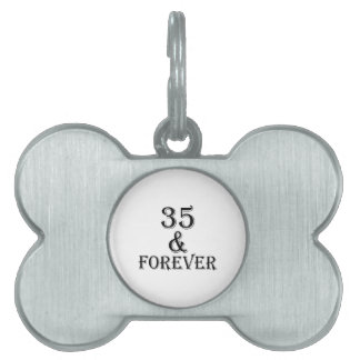 35 And  Forever Birthday Designs Pet Name Tag
