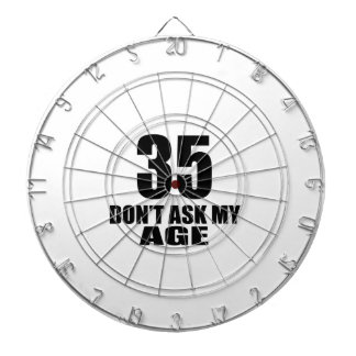 35 Do Not Ask My Age Birthday Designs Dartboard
