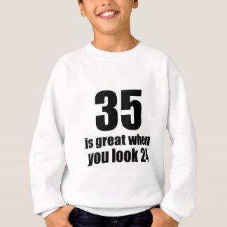 35 Is Great When You Look Birthday Sweatshirt