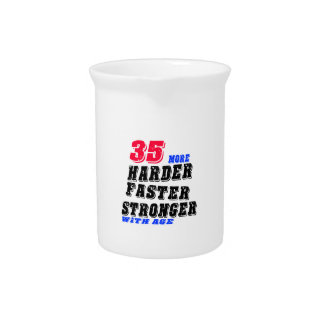 35 More Harder Faster Stronger With Age Pitcher