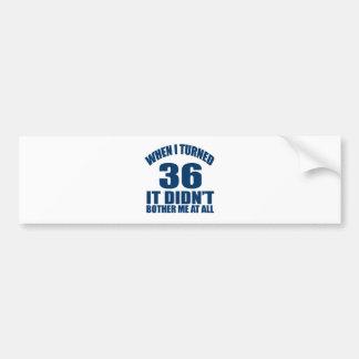 36 Birthday Designs Bumper Sticker