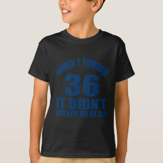 36 Birthday Designs T-Shirt