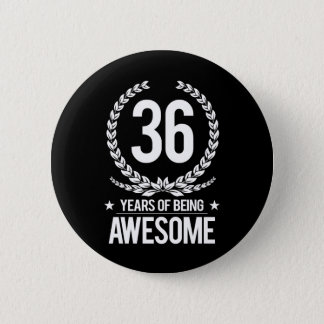 36th Birthday (36 Years Of Being Awesome) 6 Cm Round Badge