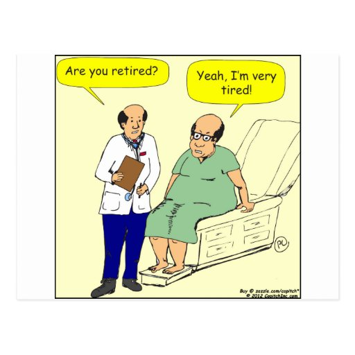 376 Retired-Tired cartoon Post Cards