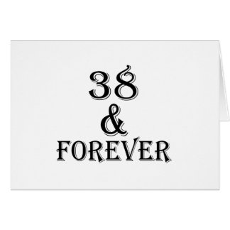 38 And Forever Birthday Designs Card