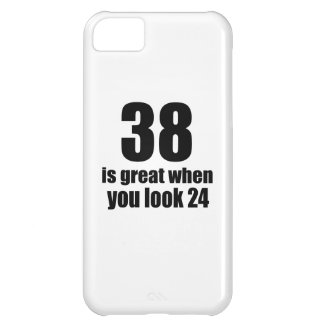 38 Is Great When You Look Birthday iPhone 5C Case