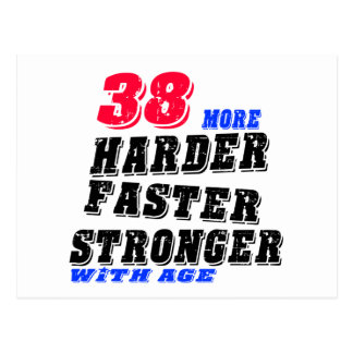 38 More Harder Faster Stronger With Age Postcard