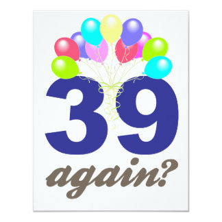 39 Again? Birthday Gifts / Souvenirs 11 Cm X 14 Cm Invitation Card