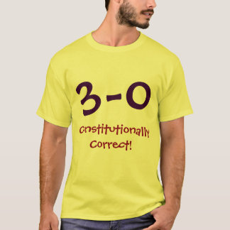 3 - 0 Constitutionally Correct! Shirt