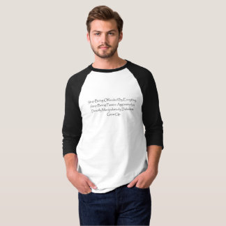 3/4 Raglan Black White Shirt Stop Being Offended.