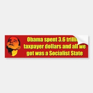 3.6 trillion dollar Socialist State Bumper Sticker