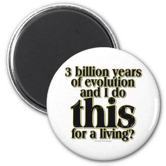 3 Billion Years 6 Cm Round Magnet
