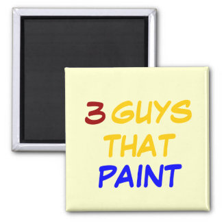 3 GUYS THAT PAINT SQUARE MAGNET