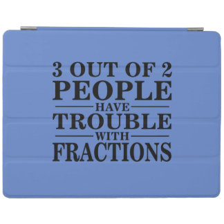 3 out of 2 people have trouble with fractions iPad cover