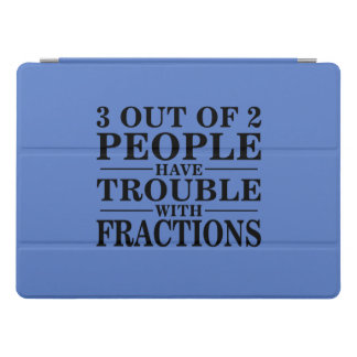 3 out of 2 people have trouble with fractions iPad pro cover