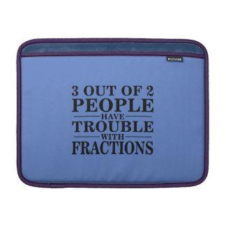 3 out of 2 people have trouble with fractions sleeve for MacBook air