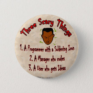 3 Scary things Programmer with Soldering Iron 6 Cm Round Badge