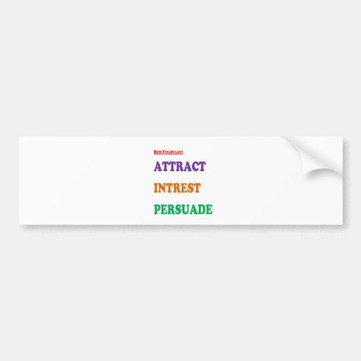 3 Wisdom Word Agenda : Personality Development Bumper Sticker
