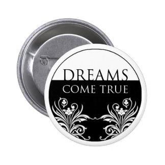 3 word quote-Dreams Come True Button