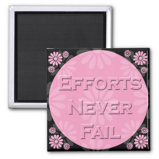 3 Word Quote-Efforts Never Fail - Magnet
