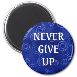 3 word quote -Never Give Up-Magnet Magnet