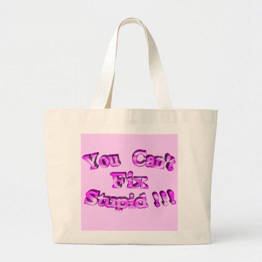 3D You Can't Fix Stupid !!! Canvas Bag
