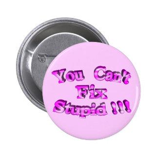 3D You Can't Fix Stupid !!! Pins