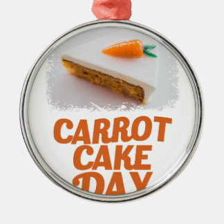 3rd February - Carrot Cake Day - Appreciation Day Metal Ornament