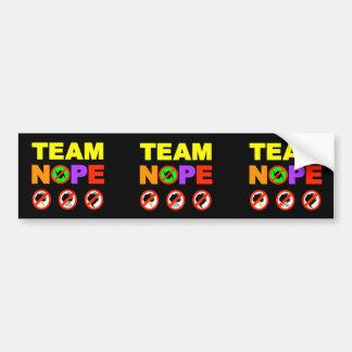 3x TEAM NOPE Bumper Sticker
