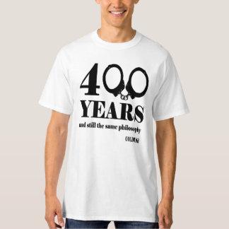 400 YEARS T-Shirt