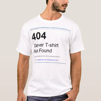 404 - Clever T-shirt Not Found