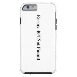 404 Not Found Tough iPhone 6 Case