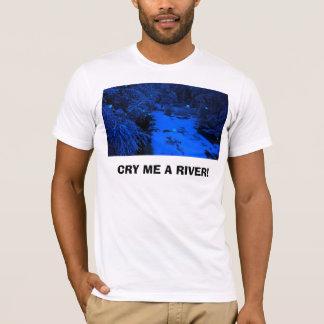 406056998_83c0478a3d, CRY ME A RIVER! T-Shirt
