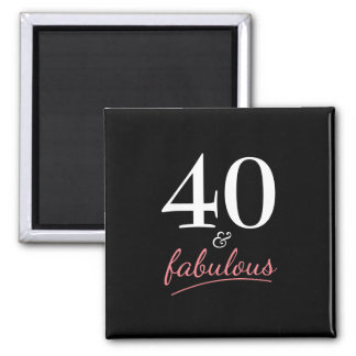 40 and Fabulous Birthday Magnet