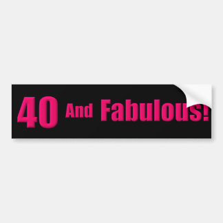 40 and Fabulous Bumper Sticker