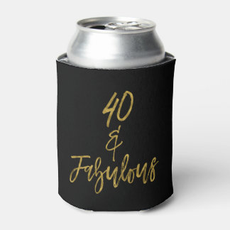 40 and Fabulous Gold Foil Birthday Can Cooler